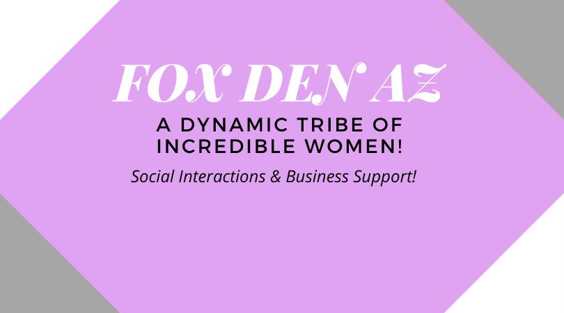 Fox Den AZ – Deeper Social & Business Connections for Women