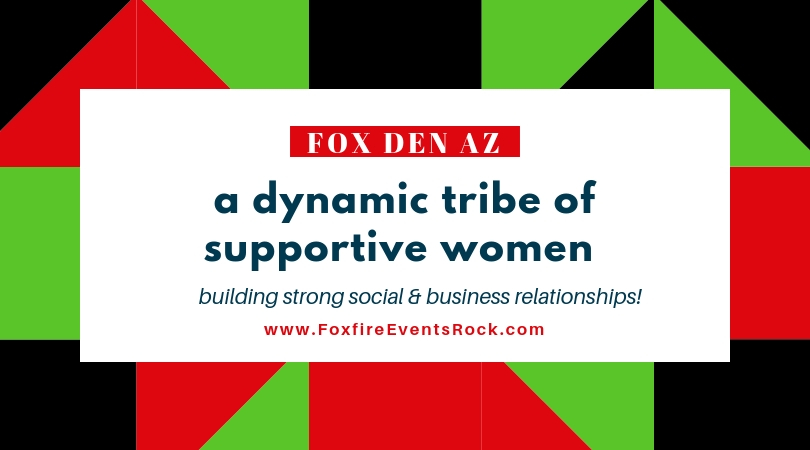 Fox Den AZ – deeper social & business connection for women